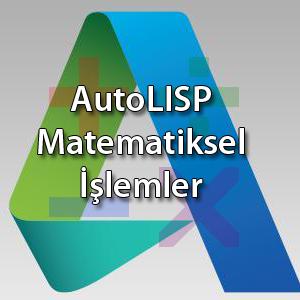 2- AutoLISP Matematiksel İşlemler