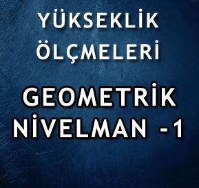 YÜKSEKLİK ÖLÇMELERİ – Geometrik Yöntem – 1
